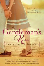 A Gentleman's Kiss Romance Collection: 9 Modern Romances with an Old-Fashioned Quality - Ginny Aiken, Kristin Billerbeck, Lynn A. Coleman, Peggy Darty, Nancy J. Farrier, Rebecca Germany, Bev Huston, Yvonne Lehman, Gail Sattler, Pamela Kaye Tracy