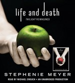 Life and Death: Twilight Reimagined - Stephenie Meyer, Michael Crouch