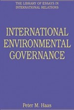 International Environmental Governance - Ashgate Publishing Group, Peter M. Haas