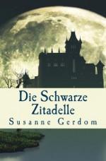 Die Schwarze Zitadelle (AnidA) (German Edition) - Susanne Gerdom