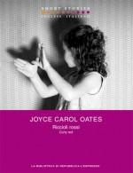 Riccioli Rossi: Curly Red - Joyce Carol Oates, Silvia Rota Sperti