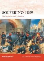 Solferino 1859: The battle for Italy's Freedom - Richard Brooks, Peter Dennis