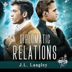 Diplomatic Relations (Sci-Regency #4) - J.L. Langley, Kc Kelly