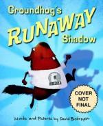 Groundhog's Runaway Shadow - David Biedrzycki, David Biedrzycki