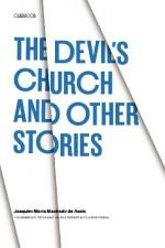 The Devil's Church and Other Stories (Texas Pan American Series) - Joaquim Maria Machado de Assis, Jack Schmitt, Lorie Ishimatsu
