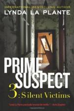 Prime Suspect 3: Silent Victims - Lynda La Plante
