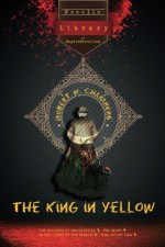 The King in Yellow: Novelle - Library of Experimentalism - Robert W. Chambers, Dennis Mombauer, Daniel Ableev, Sarah Kassem