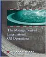 The Management Of International Oil Operations - Richard Barry