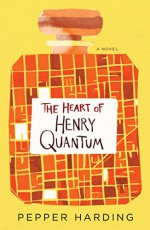The Heart of Henry Quantum - Pepper Harding