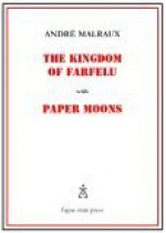 The Kingdom of Farfelu, with Paper Moons - André Malraux