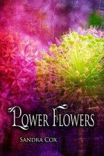 Power Flowers - Sandra Cox