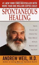 Spontaneous Healing - Andrew Weil