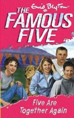 Five Are Together Again - Enid Blyton