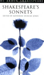 Shakespeare's Sonnets (Arden Shakespeare) - Katherine Duncan-Jones, William Shakespeare