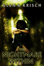 The Nightmare Within - Glen Krisch