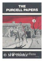 The Purcell Papers - Joseph Sheridan Le Fanu, Frank Utpatel, August Derleth