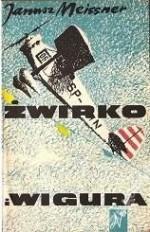 Żwirko i Wigura - Janusz Meissner
