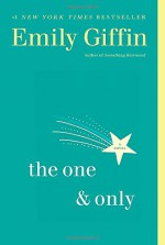 The One & Only: A Novel - Emily Giffin