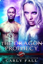 The Dragon's Prophecy - Carly Fall