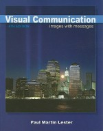 Visual Communication: Images with Messages - Paul Lester