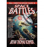 [ [ [ Space Battles: Full-Throttle Space Tales #6 [ SPACE BATTLES: FULL-THROTTLE SPACE TALES #6 BY Schmidt, Bryan Thomas ( Author ) Apr-18-2012[ SPACE BATTLES: FULL-THROTTLE SPACE TALES #6 [ SPACE BATTLES: FULL-THROTTLE SPACE TALES #6 BY SCHMIDT, BRYAN TH - Bryan Thomas Schmidt