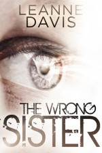 The Wrong Sister - Leanne Davis