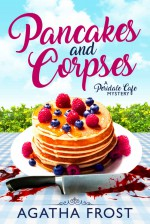 Pancakes and Corpses - Agatha Frost