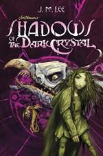 Shadows of the Dark Crystal #1 (Jim Henson's The Dark Crystal) - Brian Froud, Cory Godbey, J.M. Lee