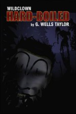 Hard-Boiled - G. Wells Taylor