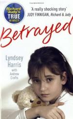 Betrayed - Lyndsey Harris, Andrew Crofts