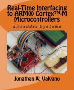 Embedded Systems: Real-Time Interfacing to Arm(r) Cortex -M Microcontrollers - Jonathan W. Valvano