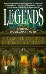 Legends (Tales from the Eternal Archives, Book 1) - Jane Lindskold, Robert J. Harris, Margaret Weis, Robyn Fielder, Robin Crew, Deborah Turner Harris, Peter Schweighofer, Kevin Stein, Dennis L. McKiernan, Matthew Stover, Janet Pack, Brian M. Thomsen, Kristine Kathryn Rusch, Kristin Schwengel, John Helfer, Gary A. Braunbe