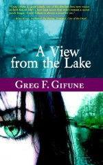 A View from the Lake - Greg F. Gifune