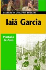 Yayá Garcia: A Novel - Machado de Assis