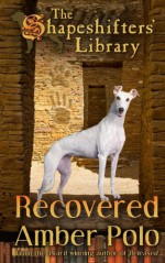 Recovered (The Shapeshifters' Library Book 3) - Amber Polo