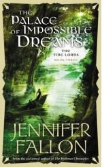 The Palace Of Impossible Dreams - Jennifer Fallon