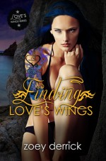 Finding Love's Wings - Zoey Derrick