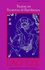 Treatise on Response & Retribution - Laozi