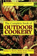 The Complete Book of Outdoor Cookery - James Beard, Helen Evans Brown