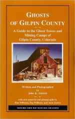 Ghosts of Gilpin County - John Aldrich
