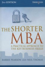 The Shorter MBA - Neil Thomas, Barrie Pearson