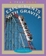 Experiments with Gravity - Salvatore Tocci