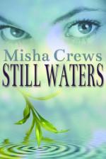 Still Waters - Misha Crews
