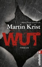 Wut (Ein Paul-Kalkbrenner-Thriller) (German Edition) - Martin Krist