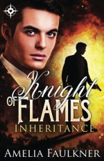 Knight of Flames (Inheritance) (Volume 2) - Amelia Faulkner