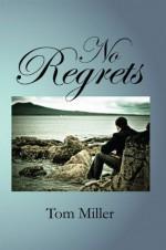 No Regrets - Tom Miller
