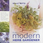 The Modern Herb Gardener - Sally Roth
