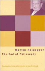 The End of Philosophy - Martin Heidegger, Joan Stambaugh