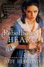 Rebellious Heart - Jody Hedlund