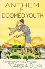 Anthem for Doomed Youth - Carola Dunn